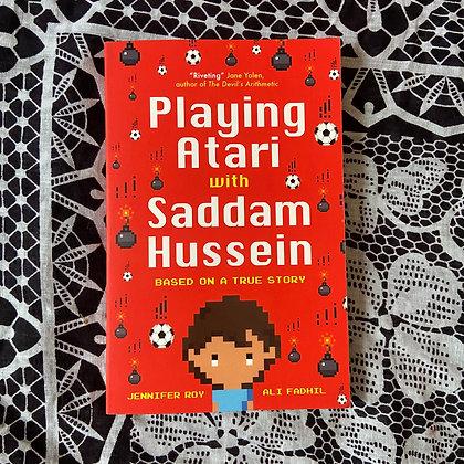 Playing Atari with Saddam Hussein by Jennifer Roy