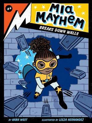 Mia Mayhem Breaks Down Walls By Kara West