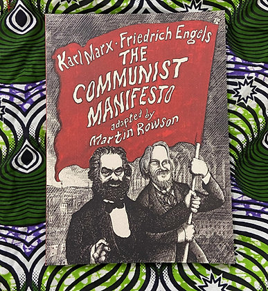 The Communist Manifesto: A Graphic Novel by Friedrich Engels and Martin Rowson