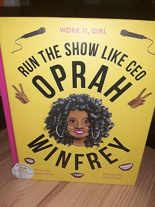 Run The Show Like CEO Oprah, Caroline Moss & Sinem Erkas (Illustrator)