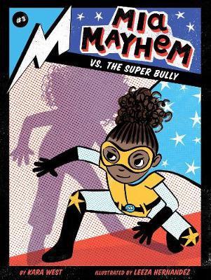 Mia Mayhem vs The Super Bully By Kara West