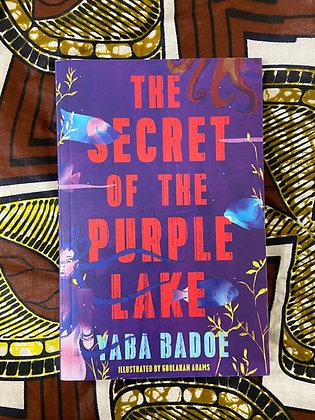 The Secret of the Purple Lake by Yaba Badoe