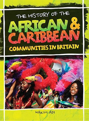 The History of African and Caribbean Communities in Britain  by Hakim Adi