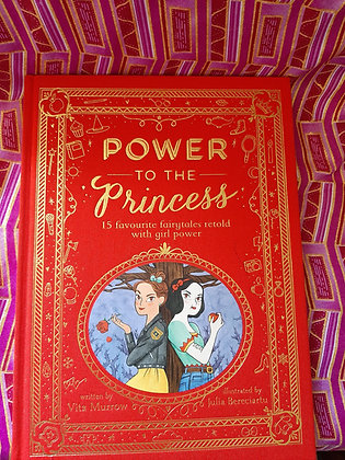 Power To The Princess, 15 Favourite Fairytales Retold with Girl Power