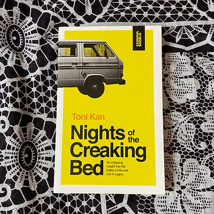 Nights of the Creaking Bed (Paperback) by Toni Kan