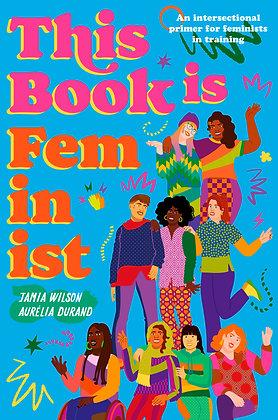 This Book is Feminist, Jamia Wilson + Aurelia (Pre-Order, Available June 2021)