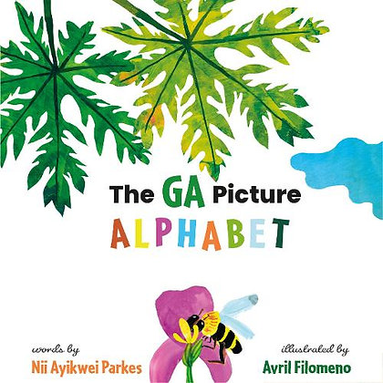 The GA Picture Alphabet by Nii Ayikwei Parkes + Avril Filomeno