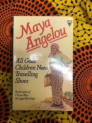 All God's Children Need Travelling Shoes By Dr Maya Angelou (PRE-BOOK LOVE)
