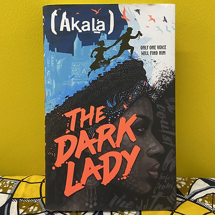 The Dark Lady by Akala (TEEN)