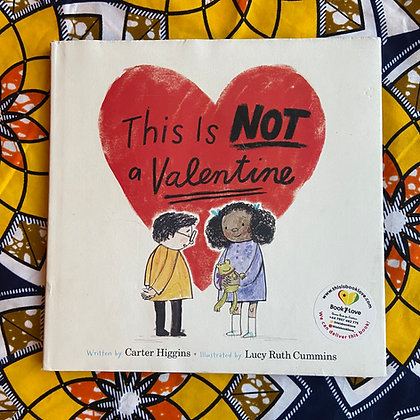 This Is Not a Valentine (Hardback) by Carter Higgins