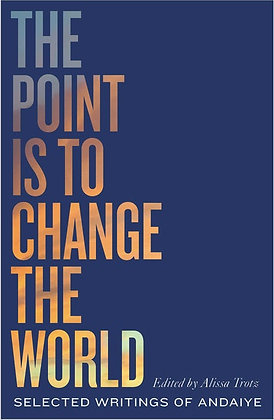 The Point Is To Change The World Edited By Alissa Trotz