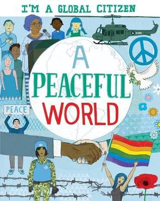 A Peaceful World - I'm a Global Citizen By  Alice Harman