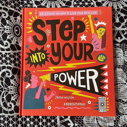 Step Into Your Power: 23 lessons on how to live your best life by Andrea Pippins