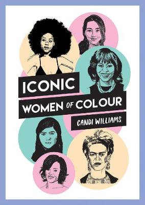 Iconic Women of Colour By Candi Williams