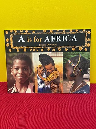 A is for Africa - World Alphabets By Ifeoma Onyefulu
