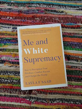 Me and White Supremacy, Layla F Saad, HARDBACK