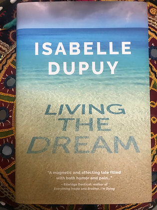 Living the Dream By Isabelle Dupuy