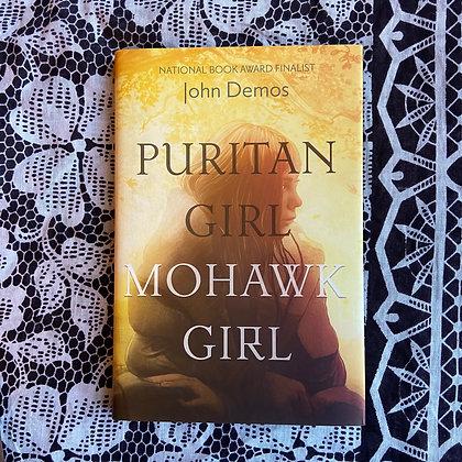 Puritan Girl, Mohawk Girl by John Demos (TEEN)