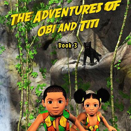 The Adventures Of Obi And Titi: The Black Okuta