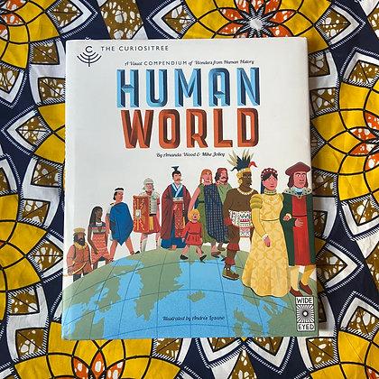 Human World: A visual history of humankind - Curiositree (Hardback) by Aj Wood