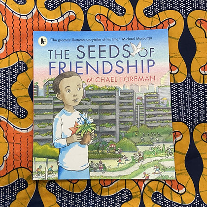 The Seeds of Friendship by Michael Foreman