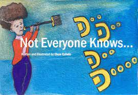 Not Everyone Knows by Ebun Culwin