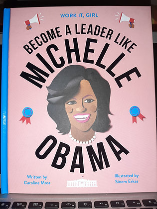 Work It, Girl: Become a Leader Like Michelle Obama