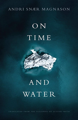 On Time and Water (Paperback) Andri Snaer Magnason (author), Lytton Smith (tran