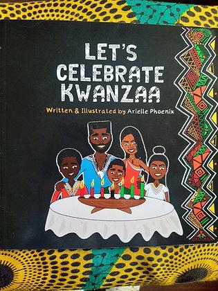 Let's Celebrate Kwanzaa by Arielle Phoenix