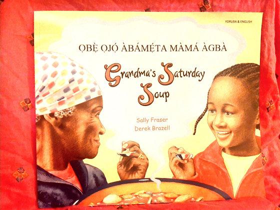 Yoruba&English-Grandma's Saturday Soup/Obe Ojo Abameta Mama Agba, Sally Fraser