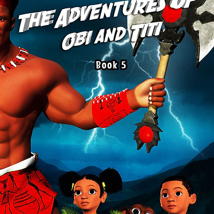 The Adventures Of Obi And Titi: Shango's Axe of Thunder