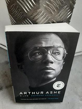 Arthur Ashe. A life by Raymond Arsenault
