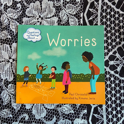 Worries - Questions and Feelings About by Paul Christelis