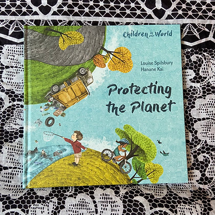 Protecting the Planet - Children in Our World by Louise Spilsbury