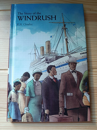 The Story of the Windrush By K N Chimbiri