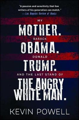 My Mother. Barack Obama. Donald Trump. By Kevin Powell
