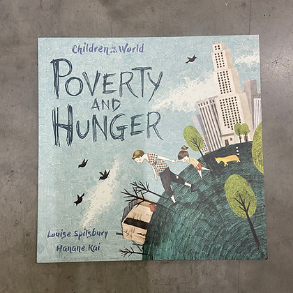 Poverty and Hunger - Children in Our World By Louise Spilsbury