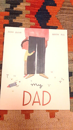 My Dad Susan Quinn (author), Marina Ruiz (illustrator)