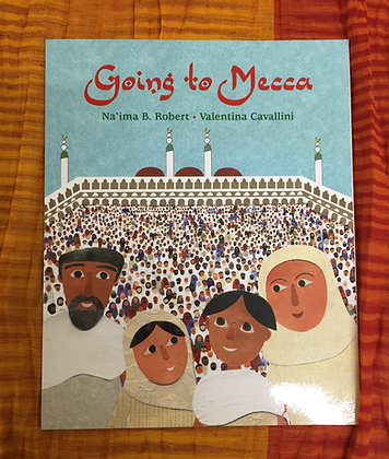 Going to Mecca by Na'ima B. Robert