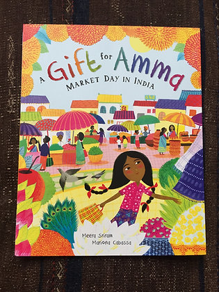 A Gift for Amma: Market Day in India by Meera Sriram