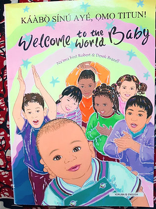 Yoruba+English Welcome To theWorld Baby,Kaabo Sinu Aye,Omo Titun Na'ima B Robert