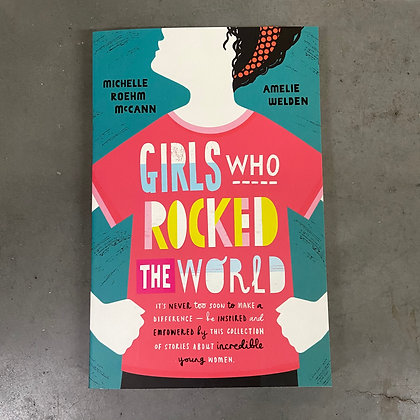 Girls Who Rocked The World By Michelle Roehm McCann, Amelie Welden