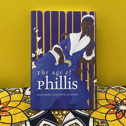 The Age of Phillis - Wesleyan Poetry by Honoree Fanonne Jeffers