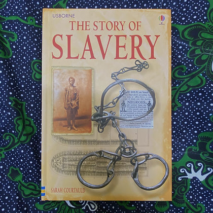 The Story of Slavery by Sarah Courtauld