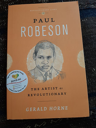 The Artist As Revolutionary: Paul Robeson by Gerald Horne (Pre-Owned)