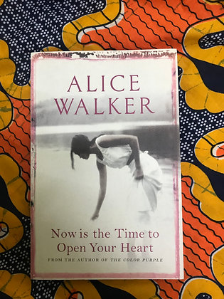 Now is the Time to Open Your Heart By Alice Walker (PRE-BOOK LOVED)