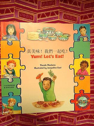 Cantonese&English-Yum Yum Let's Eat