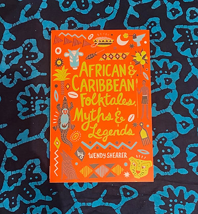 African and Caribbean Folktales, Myths & Legends by Wendy Shearer