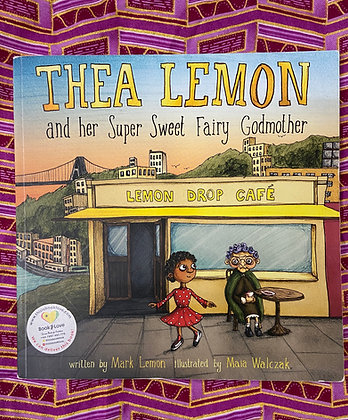 Thea Lemon and Her Super Sweet Fairy Godmother: Book 1 by Mark Lemon