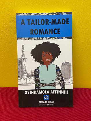 A Tailor-Made Romance By Oyindamola Affinnih